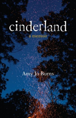 Cinderland: A Memoir by Amy Jo Burns